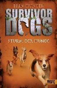 Survivor Dogs I 06. Sturm der Hunde
