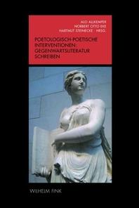 Poetologisch-poetische Interventionen - Gegenwartsliteratur schreiben