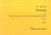 Huang for Flute Clarinet Violin Violoncello Harp and Percussion