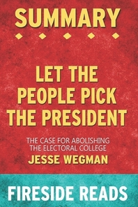Summary of Let the People Pick the President