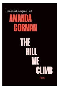 The Hill We Climb and Other Poems (Special Hardcover Edition)