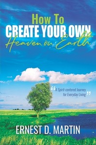 How to Create Your Own Heaven on Earth