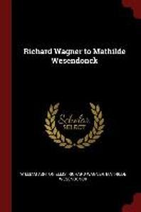 Richard Wagner to Mathilde Wesendonck