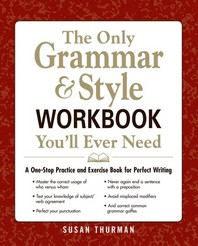 The Only Grammar and Style Workbook You'll Ever Need
