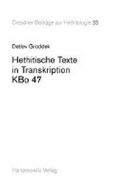 Hethitische Texte in Transkription Kbo 47