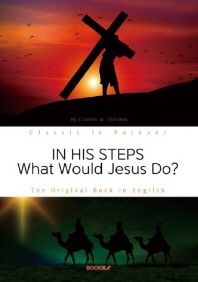 IN HIS STEPS: What Would Jesus Do? - 예수님이라면 어떻게 했을까? (영문원서)