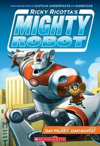 Ricky Ricotta's Mighty Robot (Book 1) - Library Edition