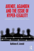 Arendt, Agamben and the Issue of Hyper-Legality