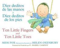 Diez Deditos de Las Manos Y Diez Deditos de Los Pies / Ten Little Fingers and Ten Little Toes Bilingual Board Book