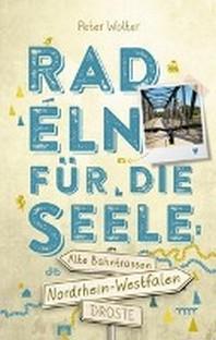 Nordrhein-Westfalen - Alte Bahntrassen Radeln fuer die Seele