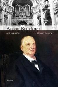 Anton Bruckner und seine Zeit