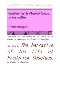 프레드릭 더글라스의 인생의 내러티브 이야기.The Book of The Narrative of the Life of Frederick Dougla