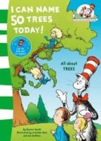 I Can Name 50 Trees Today. Based on the Characters Created by Dr Seuss