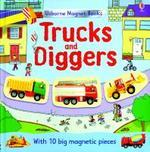 Trucks and Diggers [With 10 Magnet Pieces]