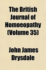 The British Journal of Homoeopathy (Volume 35)