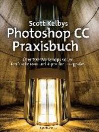 Scott Kelbys Photoshop CC-Praxisbuch
