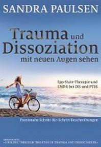 Trauma und Dissoziation mit neuen Augen sehen