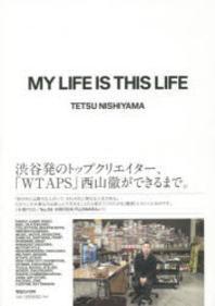MY LIFE IS THIS LIFE 「WTAPS」西山徹をひもとく40のキ-ワ-ド