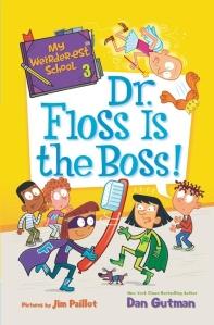 My Weirder-est School: Dr. Floss Is the Boss