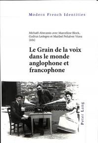 Le Grain de la Voix Dans Le Monde Anglophone Et Francophone