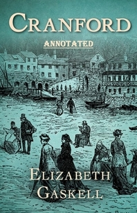 cranford by elizabeth cleghorn gaskell Annotated