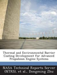 Thermal and Environmental Barrier Coating Development for Advanced Propulsion Engine Systems