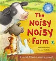 The Noisy Noisy Farm. Stephanie Stansbie, Veronica Vasylenko