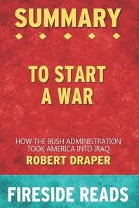 Summary of To Start a War