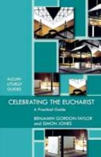 Celebrating the Eucharist - A practical guide