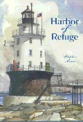 Harbor of Refuge : Being the Recreation of Four Seasons on an Offshore Lightjouse from the Authentic
