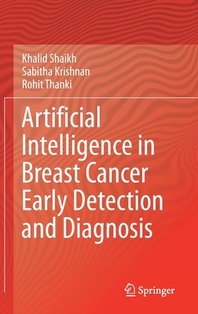 Artificial Intelligence in Breast Cancer Early Detection and Diagnosis