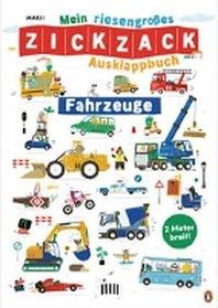 Mein riesengrosses ZICKZACK Ausklappbuch - Fahrzeuge