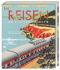 Reisen. Die illustrierte Geschichte