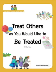 Treat Others as You Would Like to Be Treated
