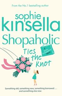 Shopaholic Ties The Knot  (Shopaholic Book 3)