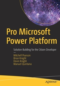 Pro Microsoft Power Platform