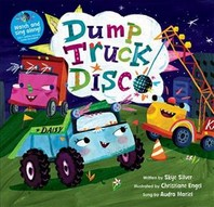 Dump Truck Disco [with CD (Audio)] (with CD) [With CD (Audio)]