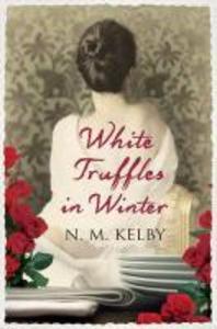 White Truffles in Winter. N.M. Kelby