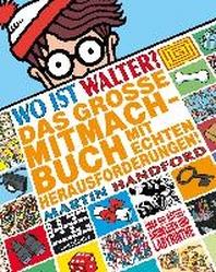 Wo ist Walter? Das grosse Mitmachbuch mit echten Herausforderungen