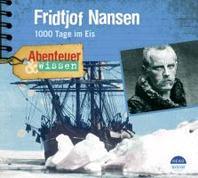 Abenteuer & Wissen. Fridtjof Nansen
