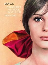 Sibylle - Zeitschrift Fur Mode Und Kultur /Allemand