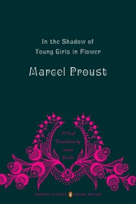 In the Shadow of Young Girls in Flower: In Search of Lost Time, Vol. 2 (Penguin Classics Deluxe Edit