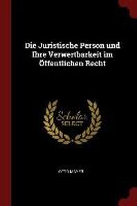 Die Juristische Person Und Ihre Verwertbarkeit Im Offentlichen Recht