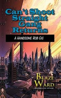 Can't Shoot Straight Gang Returns