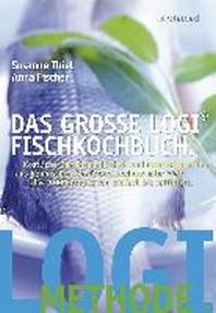 Das grosse LOGI-Fischkochbuch.