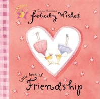 Felicity Wishes: Little Book Of Friendship