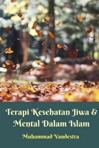 Terapi Kesehatan Jiwa Dan Mental Dalam Islam Softcover Edition
