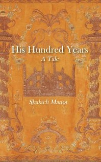 His Hundred Years, A Tale
