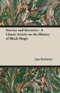 Sorcery and Sorcerers - A Classic Article on the History of Black Magic