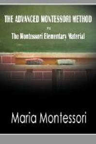 The Advanced Montessori Method - The Montessori Elementary Material
